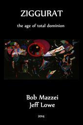 Ziggurat: The Age of Total Dominion