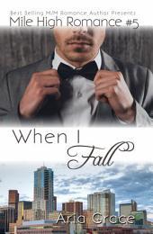 When I Fall (Mile High Romance #5)