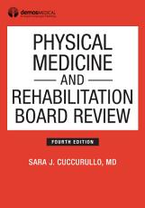 Physical Medicine and Rehabilitation Board Review  Fourth Edition PDF