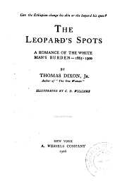 The leopard's spots: a romance of the white man's burden--1865-1900