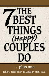The 7 Best Things Happy Couples Do Plus One Book PDF
