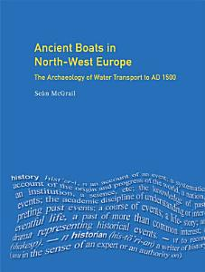 Ancient Boats in North West Europe Book
