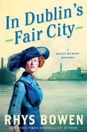 In Dublin's Fair City: A Molly Murphy Mystery