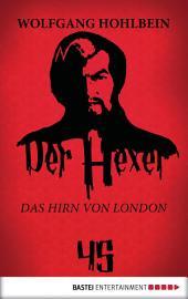 Der Hexer 45: Das Hirn von London. Roman