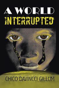 A WORLD INTERRUPTED Book