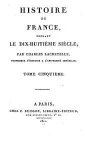 Histoire de France, pendant le dix-huitième siècle: Volume5
