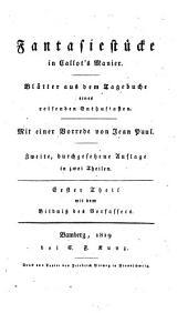 Fantasiestücke in Callot's Manier. Blätter aus dem Tagebuche eines reisenden Enthusiasten. Mit einer Vorrede von Jean Paul: Band 1