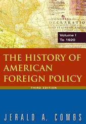 The History of American Foreign Policy: v.1: To 1920: Edition 3