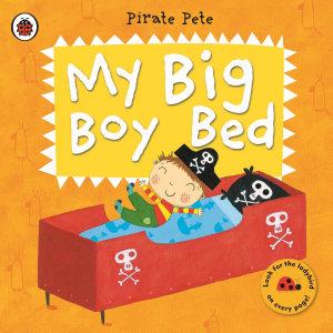 My Big Boy Bed  A Pirate Pete book Book