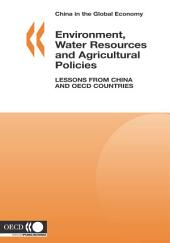 China in the Global Economy Environment, Water Resources and Agricultural Policies Lessons from China and OECD Countries: Lessons from China and OECD Countries