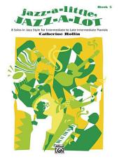 Jazz-a-Little, Jazz-a-Lot, Book 3: 8 Solos in Jazz Styles for Intermediate to Late Intermediate Pianists