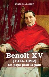 Benoît XV (1914-1922): Un pape pour la paix