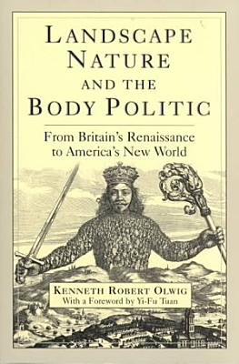 Landscape  Nature  and the Body Politic