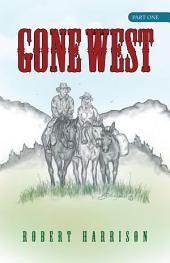 Gone West: Part One