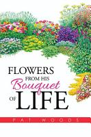 Flowers from His Bouquet of Life PDF