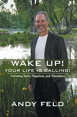 Wake Up  Your Life Is Calling