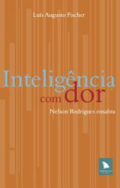 Inteligência com dor: Nelson Rodrigues ensaísta