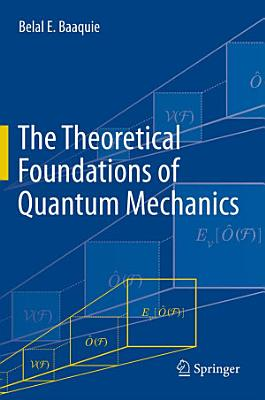 The Theoretical Foundations of Quantum Mechanics PDF