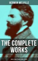 The Complete Works of Herman Melville  Novels  Short Stories  Poems   Essays PDF