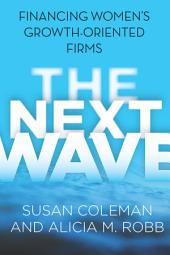The Next Wave: Financing Women's Growth-Oriented Firms