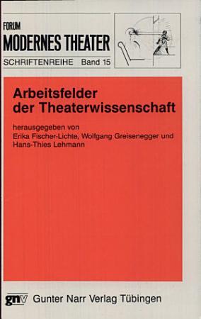 Arbeitsfelder der Theaterwissenschaft PDF