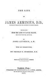 The Life of James Arminius...