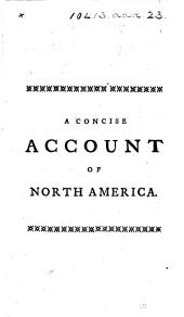 A Concise Account of North America, etc