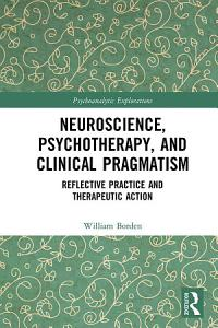 Neuroscience  Psychotherapy and Clinical Pragmatism