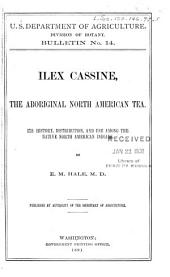 Ilex Cassine: The Aboriginal North American Tea : Its History, Distribution, and Use Among the Native American Indians