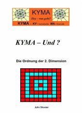 KYMA - Und?