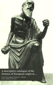 A Descriptive Catalogue of the Bronzes of European Origin in the South Kensington Museum
