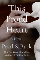 This Proud Heart: A Novel
