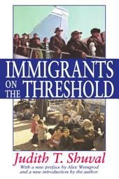 Immigrants on the Threshold