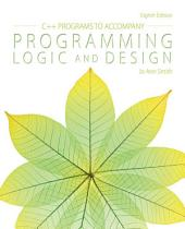 C++ Programs to Accompany Programming Logic and Design: Edition 8