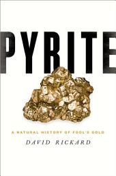 Pyrite: A Natural History of Fool's Gold