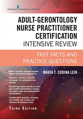 Adult Gerontology Nurse Practitioner Certification Intensive Review  Third Edition