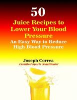 50 Juice Recipes to Lower Your Blood Pressure PDF