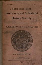 Proceedings of the Somersetshire Archaeological and Natural History Society: Volumes 32-33