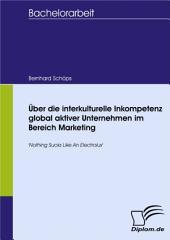 Über die interkulturelle Inkompetenz global aktiver Unternehmen im Bereich Marketing: 'Nothing Sucks Like An Electrolux'