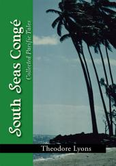 South Seas Congé: Collected Pacific Tales