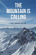 The Mountain Is Calling - So I Have To Go