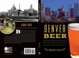 Denver Beer  A History of Mile High Brewing