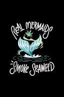 Real Mermaids Smoke Seaweed