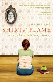 Shirt of Flame: A Year with Saint Therese of Lisieux