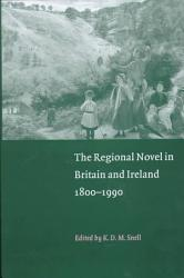 The Regional Novel In Britain And Ireland Book PDF
