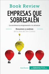 Empresas que sobresalen de Jim Collins (Análisis de la obra): La excelencia empresarial a tu alcance