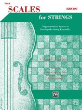 Scales for Strings - Violin, Book I: Supplementary Studies to Develop the String Ensemble