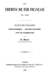 Les chemins de fer français en 1860: Statuts des compagnies, notices historiques-situations financières avec une introduction
