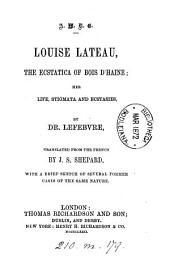Louise Lateau, the ecstatica, tr. by J.S. Shepard