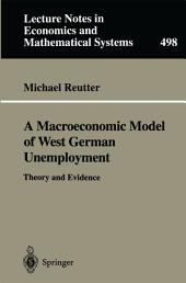 A Macroeconomic Model of West German Unemployment: Theory and Evidence